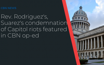 Rev. Rodriguez's, Suarez's Condemnation of Capitol Riots featured in CBN op-ed