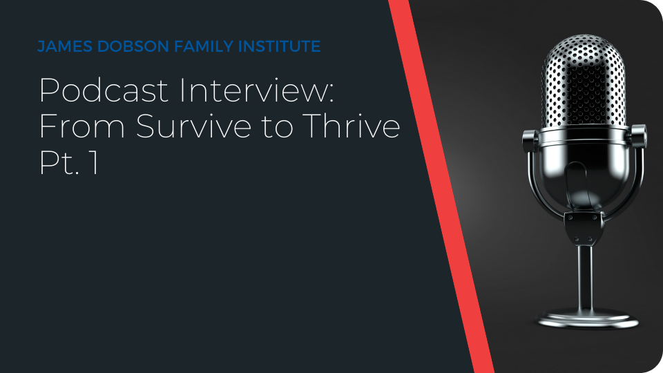 Podcast Interview: From Survive to Thrive Pt. 1