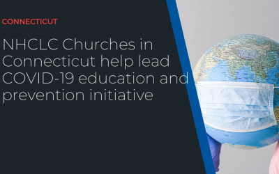 NHCLC Churches in Connecticut help lead COVID-19 education and prevention initiative