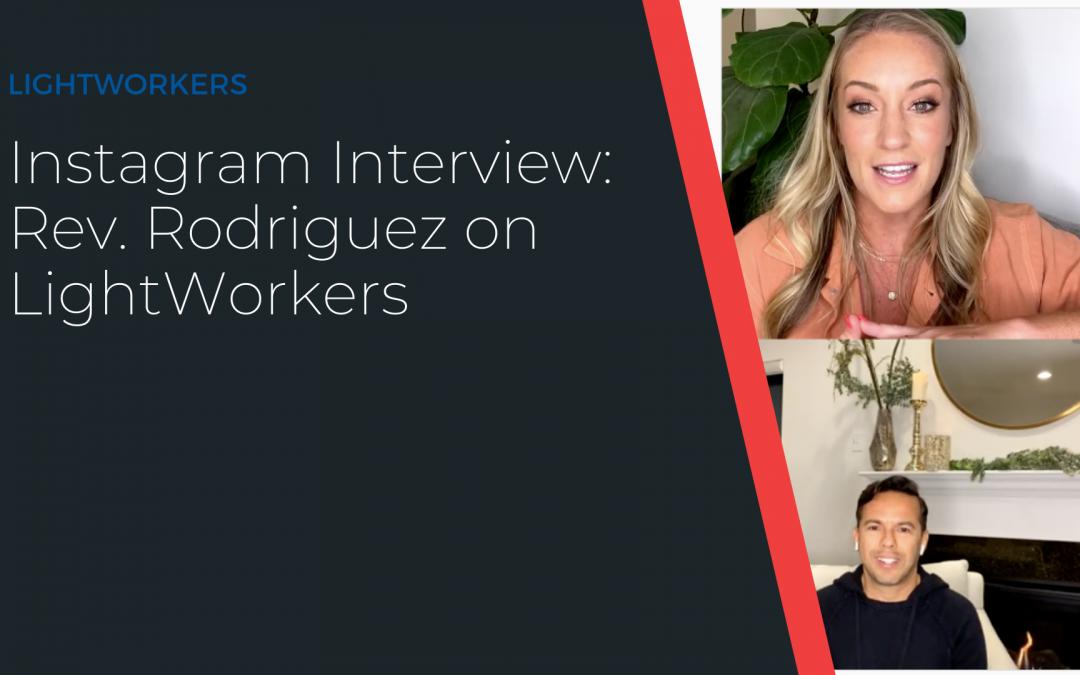 Instagram Interview: Rev. Rodriguez on LightWorkers