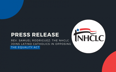 Rev. Samuel Rodriguez: The NHCLC joins Latino Catholics in opposing the Equality Act