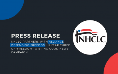 [Release] NHCLC partners with Alliance Defending Freedom in year three of 'Freedom to Bring Good News' campaign