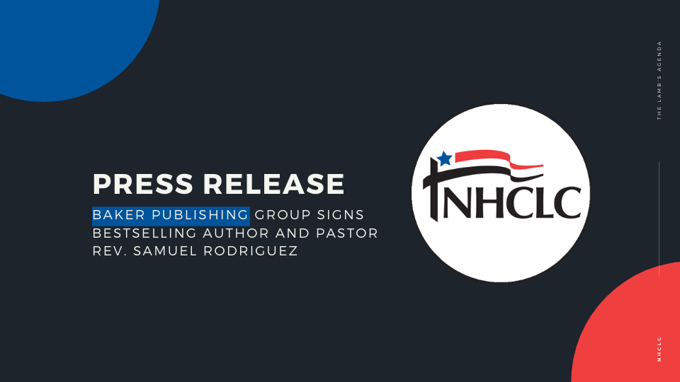 Baker Publishing Group signs bestselling author and pastor Rev. Samuel Rodriguez