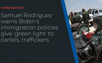 Samuel Rodriguez warns Biden's immigration policies give 'green light' to cartels, traffickers
