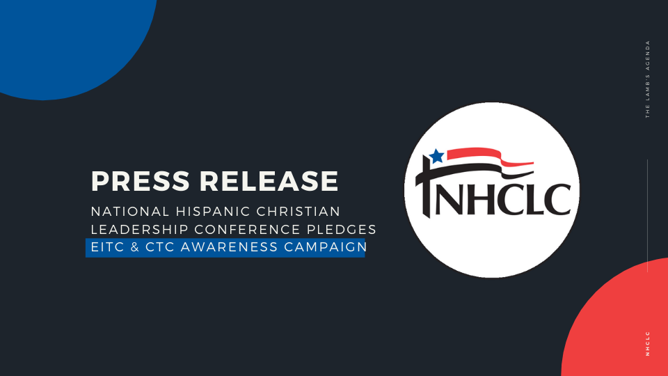 National Hispanic Christian Leadership Conference pledges EITC & CTC awareness campaign