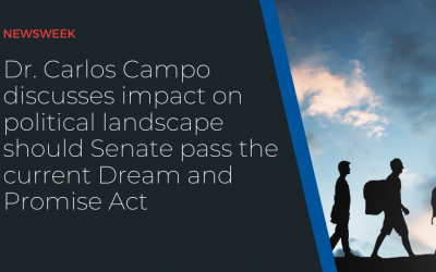 Dr. Carlos Campo discusses impact on political landscape should Senate pass the current Dream and Promise Act
