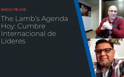 The Lamb's Agenda Hoy: Cumbre Internacional de Lideres