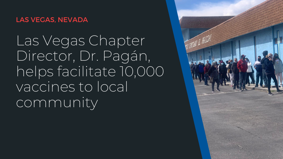 Las Vegas Chapter Director, Dr. Pagán, helps facilitate 10,000 vaccines to local community