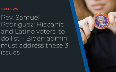 Rev. Samuel Rodriguez: Hispanic and Latino voters' to-do list – Biden admin must address these 3 issues