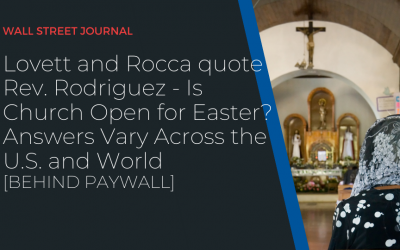 Lovett and Rocca quote Rev. Rodriguez – Is Church Open for Easter? Answers Vary Across the U.S. and World