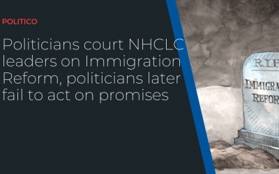 Politicians Court NHCLC Leaders on Immigration Reform, Politicians later fail to act on promises
