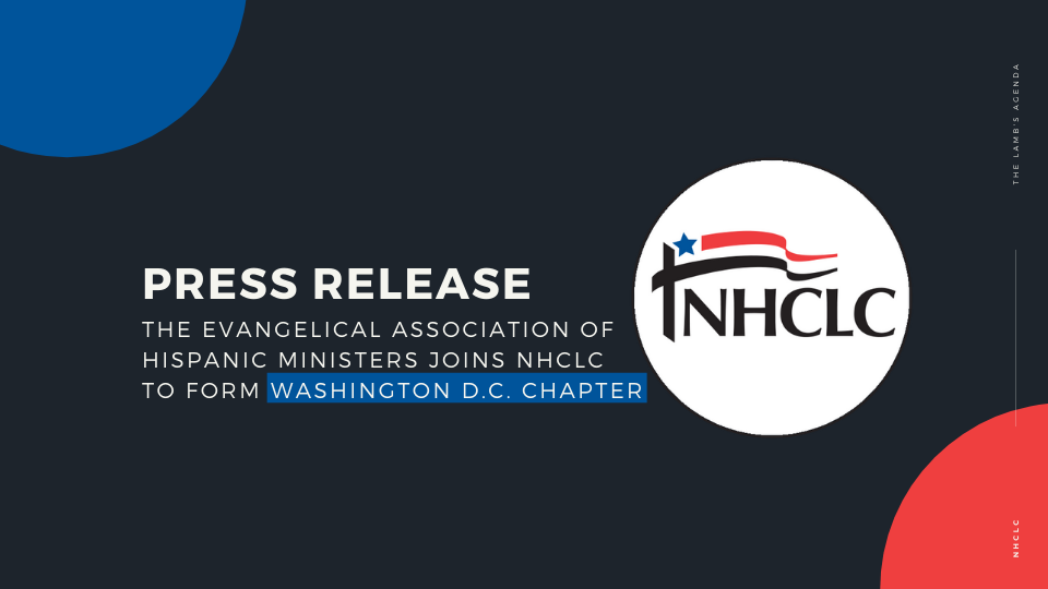 [Release] The Evangelical Association of Hispanic Ministers joins NHCLC to form Washington D.C. chapter
