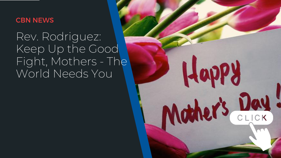 Rev. Rodriguez; Keep up the good fight mothers – The world needs you