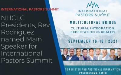NHCLC President, Rev. Rodriguez named Main Speaker for International Pastors Summit