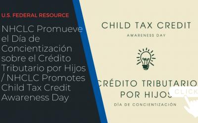 NHCLC Promueve el Día de Concientización sobre el Crédito Tributario por Hijos / NHCLC Promotes Child Tax Credit Awareness Day