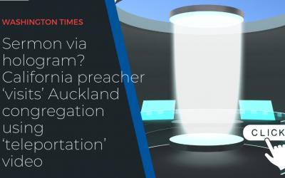 Sermon via hologram? California preacher 'visits' Auckland congregation using 'teleportation' video