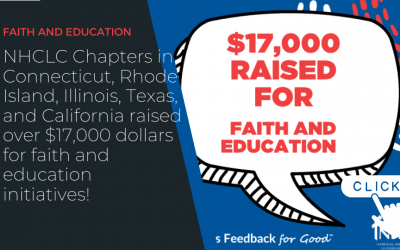 NHCLC Chapters in Connecticut, Rhode Island, Illinois, Texas, and California raised over $17,000 dollars for faith and education initiatives!