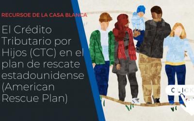 El Crédito Tributario por Hijos (CTC) en el plan de rescate estadounidense (American Rescue Plan)