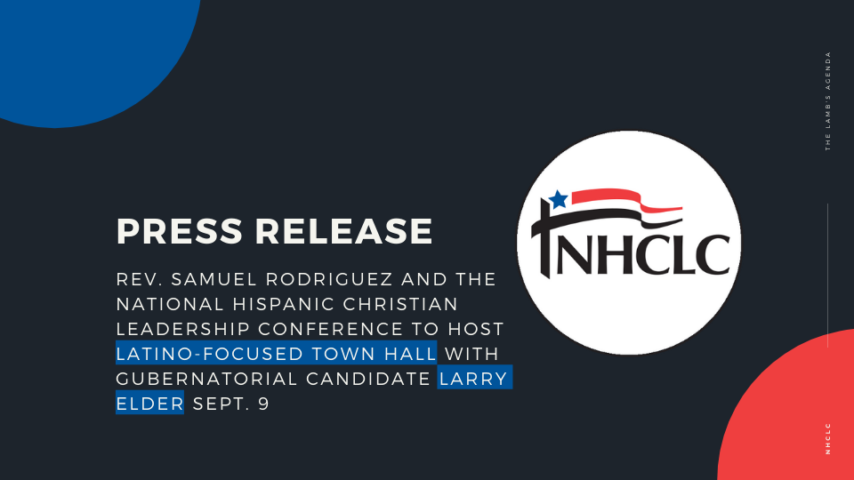 Rev. Samuel Rodriguez and the National Hispanic Christian Leadership Conference to host Latino-focused town hall with gubernatorial candidate Larry Elder Sept. 9